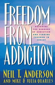 Freedom From Addiction: Breaking the Bondage of Addiction and Finding Freedom in Christ (Freedom In Christ Course)
