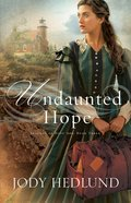 Undaunted Hope (#03 in Beacons Of Hope Series) Paperback