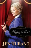 Playing the Part (#03 in A Class Of Their Own Series) Paperback