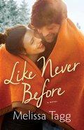 Like Never Before (#02 in Walker Family Series) Paperback