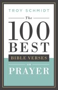 The 100 Best Bible Verses on Prayer Paperback