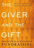 The Giver and the Gift: Principles of Kingdom Fundraising Paperback