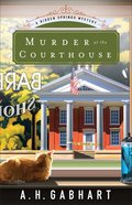 Murder At the Courthouse (#01 in Hidden Springs Mysteries Series)