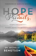 Hope Prevails: Insights From a Doctor's Personal Journey Through Depression Paperback
