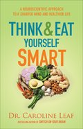 Think and Eat Yourself Smart: A Neuroscientific Approach to a Sharper Mind and Healthier Life