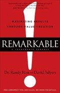 Remarkable!: Maximizing Results Through Value Creation Hardback