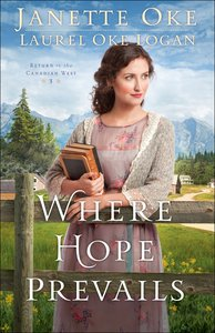 Where Hope Prevails (Large Print) (#03 in Return To The Canadian West Series)