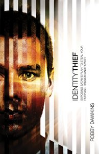 Identity Thief: Exposing Satans Plan to Steal Your Purpose, Passion and Power