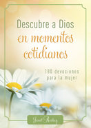 Descubre a Dios En Momentos Cotidianos (Discovering God In Everyday Moments) Paperback