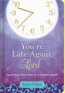 You're Late Again, Lord Hardback