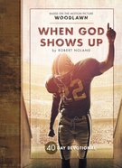 Woodlawn: When God Shows Up (Movie Devotional) Hardback