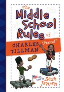 "The Middle School Rules of Charles ""Peanut"" Tillman Hardback"