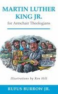 Martin Luther King Jr For Armchair Theologians (Armchair Theologians Series) Paperback