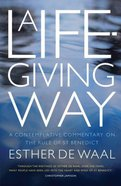 A Life-Giving Way Paperback