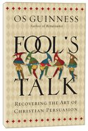 Fool's Talk: Recovering the Art of Christian Persuasion Paperback