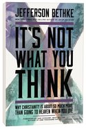 It's Not What You Think Paperback