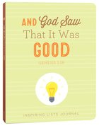 Journal: And God Saw That It Was Good (Genesis 1:18) Paperback