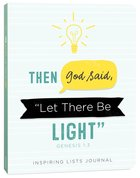 "Journal: Then God Said, ""Let There Be Light"" (Genesis 1:3)"