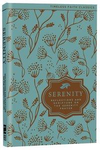 The Serenity Prayer (Timeless Faith Classics Series)