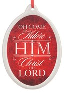 Christmas Ornament Porcelain Oval Disk: Oh, Come Let Us Adore Him (Red) Homeware