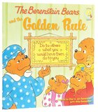 The Golden Rule (The Berenstain Bears Series)