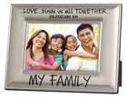 Photo Frame Beveled Metal: My Family (Col 3:14)