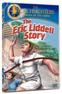 The Eric Liddell Story (Torchlighters Heroes Of The Faith Series) DVD