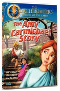 Amy Carmichael Story (Torchlighters Heroes Of The Faith Series)