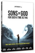 Sons of God: For Such a Time as This