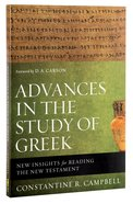 Advances in the Study of Greek: New Insights For Reading the New Testament Paperback