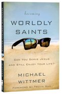 Becoming Worldly Saints Paperback