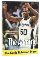 The Admiral - David Robinson Story (Zonderkidz Biography Series (Zondervan)) Paperback