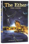 Vero Rising (#01 in The Ether Novel Series) Hardback