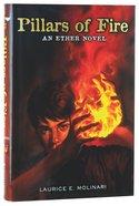 Pillars of Fire (#02 in The Ether Novel Series) Hardback