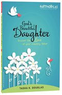 God's Beautiful Daughter (Faithgirlz! Series) Paperback