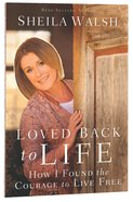 Loved Back to Life Paperback