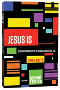 Jesus Is   . (Student Edition) Paperback