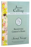 Receiving Christ's Hope (#03 in Jesus Calling Bible Study Series) Paperback