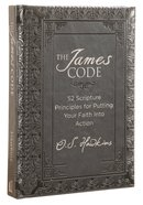 The James Code: 52 Scripture Principles For Putting Your Faith Into Action Imitation Leather