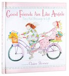 Good Friends Are Like Angels Hardback
