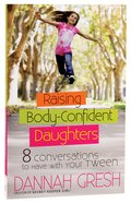 Raising Body-Confident Daughters Paperback