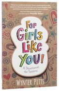 For Girls Like You: A Devotional For Tweens (For Girls Like You Series) Paperback