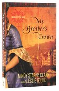 My Brother's Crown (#01 in Cousins Of The Dove Series)