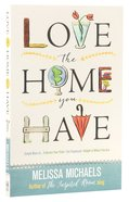 Love the Home You Have Paperback