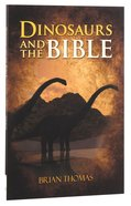 Dinosaurs and the Bible Paperback