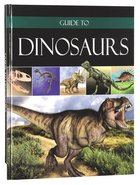 Guide to Dinosaurs Hardback
