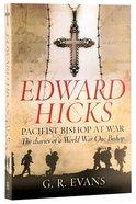 Edward Hicks: Pacifist Bishop At War Paperback