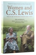 Women and C S Lewis: What His Life and Literature Reveal For Today's Culture Paperback