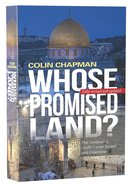 Whose Promised Land? the Continuing Crisis Over Israel and Palestine (& 2015)