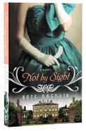 Not By Sight Paperback